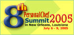 8th Annual Personal Chef Summit 2005 in New Orleans